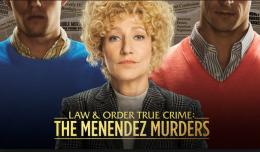 Law & Order True Crime Menendez Murders